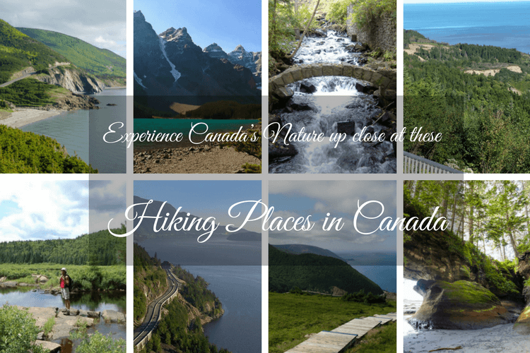 Experience Canada's Nature up close at these Hiking Places in Canada