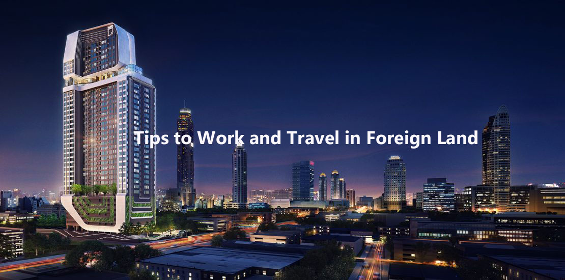 Tips on How to Work and Travel in Foreign Land